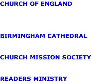 CHURCH OF ENGLAND   BIRMINGHAM CATHEDRAL  CHURCH MISSION SOCIETY  READERS MINISTRY
